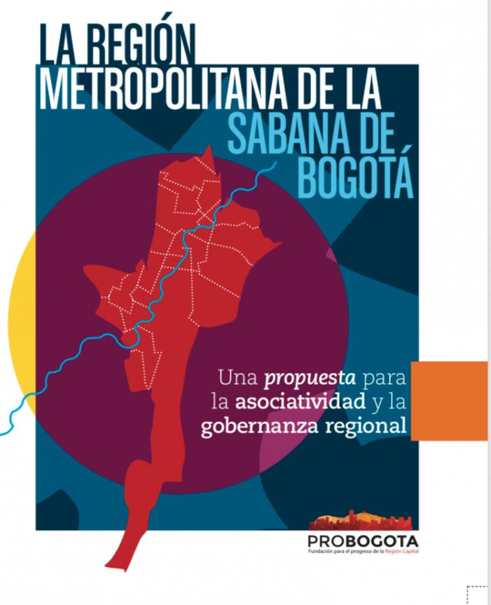 """Probogotá presentó su propuesta: """"La región metropolitana de la Sabana de Bogotá"""""""